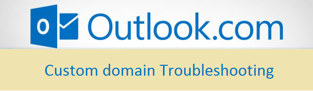 outlook-custom-domain-troubleshoot
